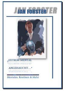 Extrem Mental Angehaucht - Jan Forster