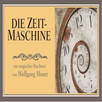 Die Zeitmaschine by Wolfgang Moser