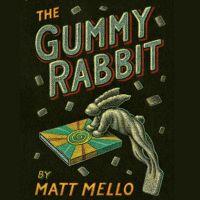 GUMMY RABBIT by Matt Mello