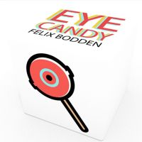 Eye Candy by Felix Bodden and Illusion Series