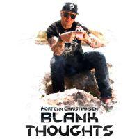 Blank Thoughts - by Mortenn Christiansen