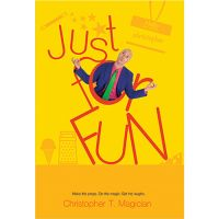 Just for Fun by Christopher T. Magician
