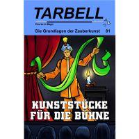 Tarbell - Kunststücke für die Bühne
