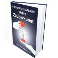 Gestalte und entfalte Deine Zauberkunst Dominik Fontes & Daniel Dück