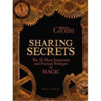 Sharing Secrets - The 52 Most Important and Practical Strategies in Magic Roberto Giobbi