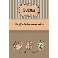 Dr. Q's Gedankenlese-Akt