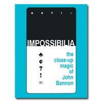 DOWNLOAD: Impossibilia - The Close-Up Magic of John Bannon eBook