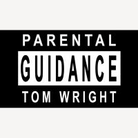 Parental Guidance by Tom Wright